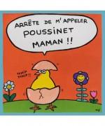 ARRÊTE DE M'APPELER POUSSINET MAMAN !!